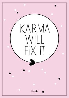 A pretty Karma quote for my office. But the underlying message, is as black as the night! Karma Quotes, Words Quotes, Wise Words, Sayings, Positive Quotes, Motivational Quotes, Inspirational Quotes, Best Quotes, Funny Quotes