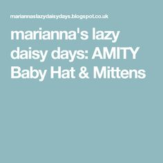 marianna's lazy daisy days: AMITY Baby Hat & Mittens