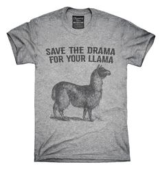 Save The Drama For Your Llama T-Shirts, Hoodies, Tank Tops