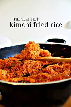 The Very Best Kimchi Fried Rice