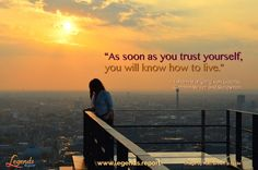 """""""As soon as you trust yourself, you will know how to live."""" ~ Johann Wolfgang von Goethe, German Writer and Statesman.  Great guidance to living life in the best way possible @ www.legends.report"""