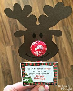 """Reindeer Holiday gift for students from the teacher. """"Your teacher 'nose' you are an awesome student"""" FREE printable tag! Just add the sucker!"""
