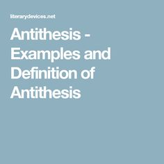 Antithesis - Examples and Definition of Antithesis
