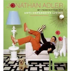 Got to love Jonathan Adler.