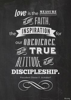 Awesome Quotes by President Dieter F. Uchtdorf!