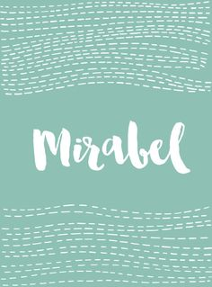 Mirabel - Strong And Unique Middle Names For Girls - Livingly