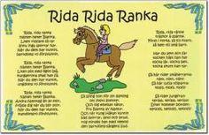 Rida Rida Ranka - Swedish nursery rhyme my grandpa would say to us :)