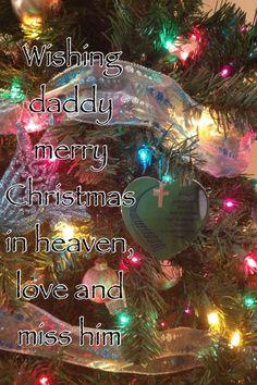 wishing daddy merry christmas in heaven love and miss him - Merry Christmas In Heaven Dad