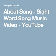 About Song - Sight Word Song Music Video - YouTube