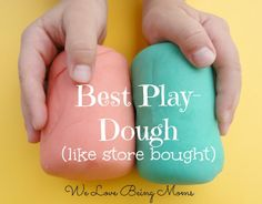 We Love Being Moms!: 10 Homemade Play-dough Recipes - They made and ranked 10 recipes