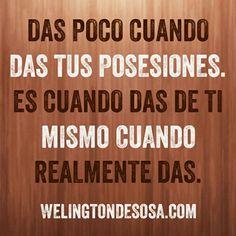 Das #poco cuando #das tus #posesiones. Es cuando das de #ti mismo cuando #realmente das.  Qué opinas? ♥ → welingtondesosa.com