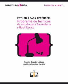 Estudiar para aprender : programa de técnicas de estudio para secundaria y bachillerato/ Agustín Regadera López, José Luis Sánchez Carrillo ; ilustraciones Ángel Gutiérrez Fanlo