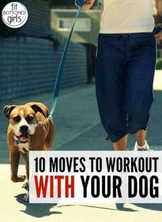 10 moves to get your dog movin with you! Work those paws!