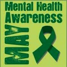 May is Mental Health Awareness month - wear green!!!