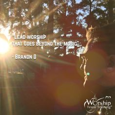 """""""Lead worship that goes beyond the music""""  - Branon D  """"A new command I give you: Love one another. As I have loved you, so you must love one another."""" John 13:34   Equip Your Calling #MinistryMentoring  http://www.worshipteamtraining.com/mentoring/"""