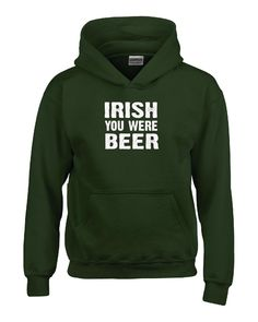 // St Patricks Day Irish You Were Beer Funny - Hoodie – Cool Jerseys //