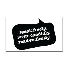 speak freely. write candidly. read endlessly.