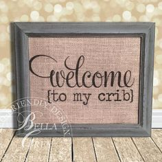 Welcome to my crib  Burlap Print  Burlap Art  by BellaGreyVintage, $20.00