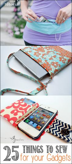 25 DIY Gadget Sewing Projects - Great ideas for iPad, iPhone, and other gadget cases & purses.