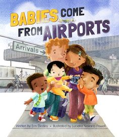 Babies Come From Airports  Book about a family adopting a girl from China. Told from one of the siblings' point of view.  Chinese, booklists, adopting
