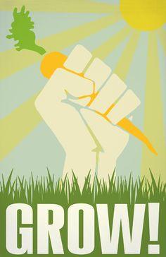 "Love this. ""Grow"" enviro-propaganda poster, $25 from Option-G (via Re-Nest.)"