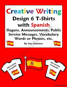 Spanish Creative Writing T-Shirt Activity - Design and Label 6 Mini T-Shirts from Sue Summers on TeachersNotebook.com -  (2 pages)  - Use for Spanish slogans, commands, vocabulary and phrases, mini cards or flashcards, etc.