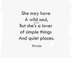 This reminds me of ophelia wild women quotes, wild quotes, soul quotes, wild Simple Girl Quotes, Wild Girl Quotes, Wild Women Quotes, Fierce Women Quotes, Simple Beauty Quotes, Simple Things Quotes, Wild Things Quotes, Simple Poems, Quiet Quotes
