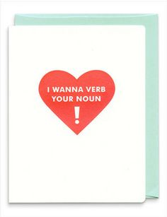 Valentine Card, Verb Your Noun