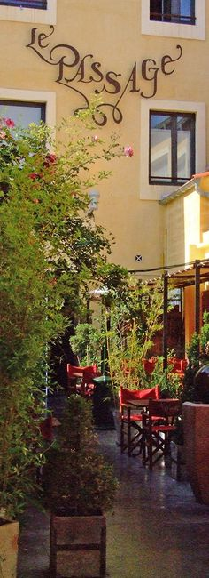 """""""Le Passage"""" à Aix-en-Provence,South of Fance. A very charming place to spend time with friends"""