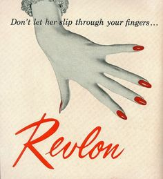 Don't let her slip through your fingers... #revlon #advertising