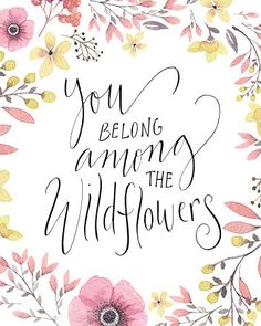 """Floral Art Print - """"You Belong Among The Wildflowers"""" by Sweetpages on Etsy: $5 Printable Art!"""