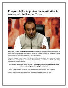 """  Congress failed to protect the constitution in Arunachal: Sudhanshu T..."" published by ""sudhanshutrivedi"" on @edocr"