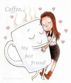 coffee is my friend pictures - Google Search