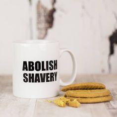 Abolish shavery mugbeardshavinggrooming by TailoredChocolates