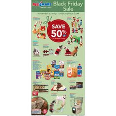 PETSMART BLACK FRIDAY AD 2012 PetSmart Black Friday Ad 2012  We now have PetSmart's Black Friday 2012 Ad available! Black Friday is approaching and PetSmart is making it easier for pet parents to fulfill their pet's holiday gift list with the best deals and holiday steals on more than 3,000 gifts in store. This year you can find deep discounts, up to 50% off, on your pet's favorite treats, festive apparel, toys and pampering services!