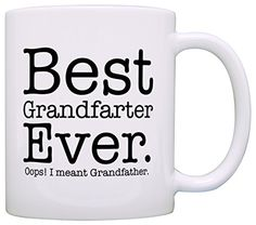 A great Fathers Day gift or birthday gift for the Best Grandpa Ever. This traditional 11 ounce white ceramic coffee mug is perfect for any hot beverage. Wide mouth and large C-handle allow for easy e...