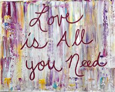 Love is all you need Painting on canvas quotes by OrchidAndCandle