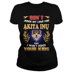 AKITA INU Don't Judge My Love AKITA INU #gift #ideas #Popular #Everything #Videos #Shop #Animals #pets #Architecture #Art #Cars #motorcycles #Celebrities #DIY #crafts #Design #Education #Entertainment #Food #drink #Gardening #Geek #Hair #beauty #Health #fitness #History #Holidays #events #Home decor #Humor #Illustrations #posters #Kids #parenting #Men #Outdoors #Photography #Products #Quotes #Science #nature #Sports #Tattoos #Technology #Travel #Weddings #Women