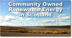 Scotland Promotes Community Owned Renewable Energy http://www.resourcesforlife.com/docs/item6887