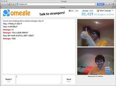 Omegle find yourself....This would be me...