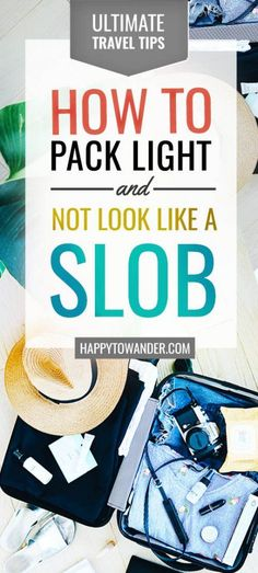 How to travel light, pack light and not look like a slob! This epic guide is a must read for any traveler looking for packing tips. #packingtips #packinglight #packing #travel
