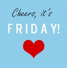 Cheers it's Friday Friday Love, Friday Weekend, Happy Weekend, Happy Day, Funny Weekend, Friday Morning, Good Morning Picture, Morning Pictures, Tgif