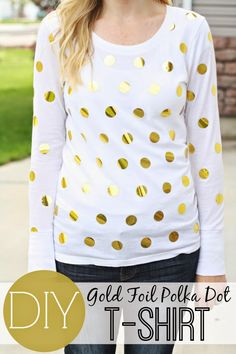 The Pretty Life Girls: PLG DIY: Gold Foil Polka Dot Shirt   Silhouette Project with Heat Transfer