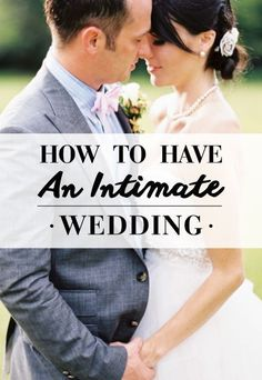 How To Have An Intimate Wedding