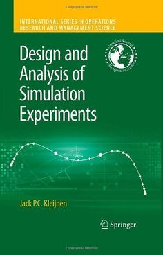 Design and Analysis of Simulation Experiments (International Series in Operations Research & Management Science) by Jack P.C. Kleijnen. $99.00. 232 pages. Publisher: Springer; 2008 edition (October 29, 2007). Series - International Series in Operations Research & Management Science (Book 111). Publication: October 29, 2007