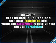 Manchmal ist ein Strafzettel günstiger. #Deutschland #Flughafen #sowahr #Humor #lustig #Sprüche #Witze #lachen #parken #Strafzettel