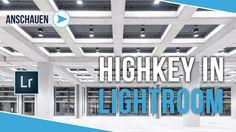 HIGHKEY LOOK IN LIGHTROOM | TUTORIAL DEUTSCH | #16