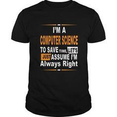 COMPUTER SCIENCE IS ALWAYS RIGHT TSHIRT