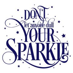 Silhouette Design Store - View Design #171655: don't let anyone dull your sparkle