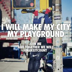 Make the city your playground in 2013. #makeitcount #nike